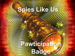 spies-like-us-participation-badge